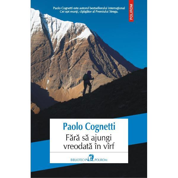 Paolo Cognetti este autorul bestsellerului interna&355;ionalCei opt mun&355;i cî&351;tig&259;tor al Premiului StregaCînd împline&351;te patruzeci de ani Paolo porne&351;te într-o c&259;l&259;torie în Himalaya în regiunea Dolpo al&259;turi de doi prieteni de aceea&351;i vîrst&259; Expedi&355;ia lor este mai mult decît un periplu printr-un loc aspru maiestuos &351;i înc&259; ferit