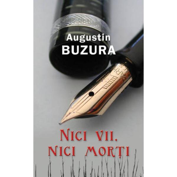 S&259; fie oare opera publicistica a lui Augustin Buzura &351;i opera sa&160;rom&226;neasc&259; at&226;t de inseparabile precum sus&355;in criticii Dac&259; a&351;a este&160;atunci &238;n acest volum de articole cititorul va descoperi singur firele&160;care leag&259; trainic &238;ntre ele car&355;ile maestrului&160;Nici vii nici mor&355;i ilustreaz&259; &238;ns&259; poate cel mai bine crezul&160;gazetarului care opune adev&259;rul oricarei retorici