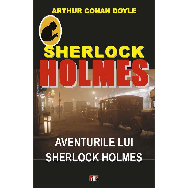 Aventurile lui Sherlock Holmesin englezaThe Adventures of Sherlock Holmes este o colectie de 12 povestiri politiste scrise de Sir Arthur Conan Doyle si avandu-l in rolul principal pe faimosul detectiv Cartea originala a fost ilustrata de Sidney PagetAcestea sunt primele povestiri scurte despre Sherlock Holmes Ele au fost publicate initial ca simple povestiri in revistaStrand