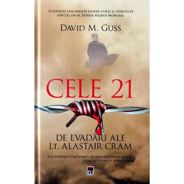 Cele 21 de evadari ale locotenentului Alastair Cram O poveste fascinanta despre curaj si staruinta din cel de-al Doilea Razboi MondialO noua poveste adevarata din cel de-al Doilea Razboi Mondial Cele 21 de evadari ale locotenentului Alastair Cram este o cronica de razboi a experientelor lui Alastair Cram stralucit relatate de autorul american David GussCram a fost luat prizonier in Africa de Nord in noiembrie 1941 cand incepe o lunga odisee prin douasprezece lagare de