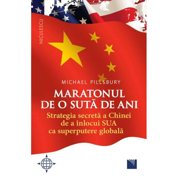 """""""Provocator detaliat &351;i riguros Michael Pillsbury are dreptate atunci când sus&355;ine c&259; pentru Washington a evalua natura ambi&355;iei Chinei &351;i a-i r&259;spunde eficient ar putea reprezenta provocarea esen&355;ial&259; în materie de politic&259; extern&259; din timpurile noastre""""Newsweek""""Maratonul de o sut&259; de ani analizeaz&259; problemele critice cu privire la cine define&351;te în realitate"""
