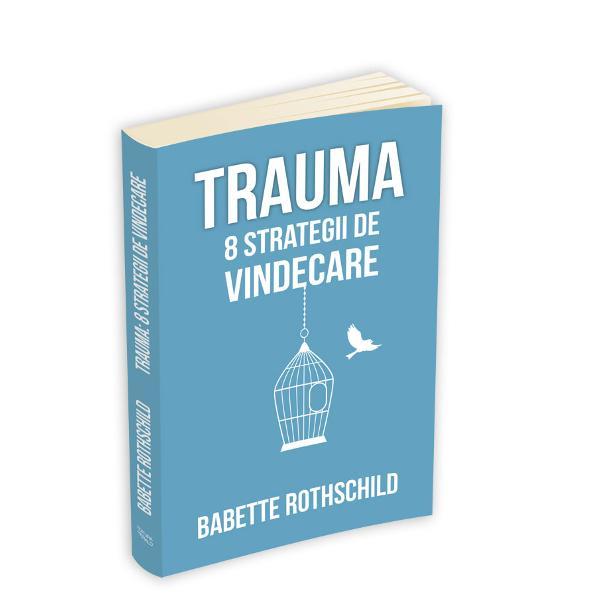 Trauma 8 strategii de vindecare