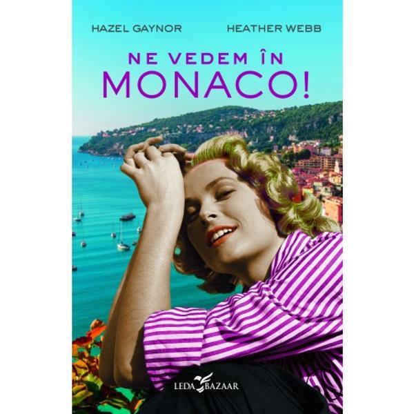 Având drept decor povestea de dragoste surprinz&259;toare &537;i nunta legendar&259; din anii 1950 a actri&539;ei Grace Kelly cu prin&539;ul Rainier de Monacoromanul autoarelor de bestselleruri Hazel Gaynor &537;i Heather Webb î&537;i poart&259; cititorii într-o aventur&259; str&259;lucitoaresc&259;ldat&259; de soare pe Coasta de Azur Ne vedem în Monaco este un roman încânt&259;tor &537;i pasional despre puterea destinului Starurile de