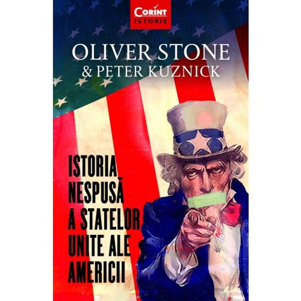 Istoria nespus&259; a Statelor Unite ale Americii de Oliver Stone &537;i Peter Kuznick în care ve&539;i descoperi fotografii tulbur&259;toare &537;i documente aproape necunoscute prezint&259; apari&539;ia imperiului american &537;i preocup&259;rile acestuia pentru securitatea na&539;ional&259; începând din secolul al XIX-lea pân&259; în timpul administra&539;iei Obama Autorii demonstreaz&259; pas cu pas c&259; politicile aberante ale