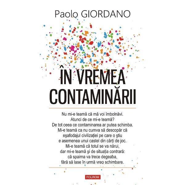 M&259;rturia cunoscutului scriitor italian Paolo Giordano o lectur&259; obligatorie despre pandemia de Covid-19Volum în curs de apari&539;ie în 26 de &539;&259;riPandemia de Covid-19 este cea mai sever&259; criz&259; sanitar&259; din vremurile noastre Ea ne dovede&537;te cît de complex&259; e societatea în care tr&259;im cu ra&355;iunile ei politice economice interpersonale &537;i psihologice Locuind în Italia una dintre