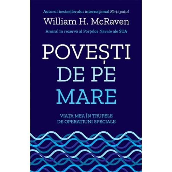 De la autorul bestsellerului interna&539;ional F&259;-&539;i patulBestseller New York TimesCelebrul autor al c&259;r&539;ii F&259;-&539;i patul poveste&537;te uimitoarele aventuri din cariera sa de membru al trupelor SEAL din cadrul For&539;elor Navale ale SUA &537;i de comandant al For&539;elor pentru Opera&539;iuni Speciale ale AmericiiAmiralul William H McRaven a intrat în istoria militar&259; american&259; dup&259; ce a luat parte la unele