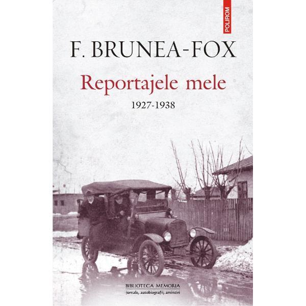 """Antologie edi&355;ie îngrijit&259; note &351;i postfa&355;&259; de Lisette Daniel-BruneaUnul dintre cei mai buni reporteri din perioada interbelic&259; supranumit """"prin&539;ul reportajelor"""" F Brunea-Fox a marcat istoria presei române&537;ti prin celebre articole precum """"Cinci zile printre lepro&537;i"""" """"Ali Kadri «Sultanul» din Ada Kaleh"""" &537;i """"Trenul-fantom&259;"""" incluse în cartea de"""