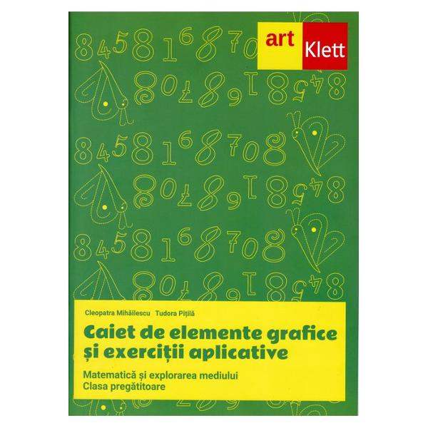 Caiet de elemente grafice matematica si explorarea mediului clasa pregatitoare