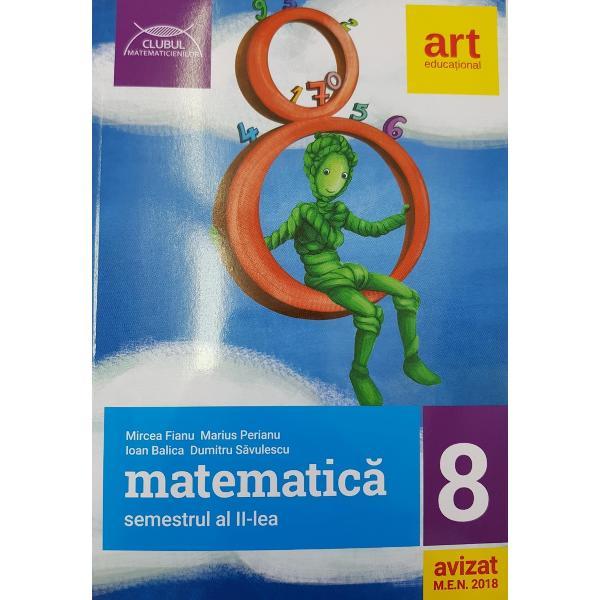 Culegere de matematica clasa a VIII a semestrul II editia 2018 Clubul matematicienilor