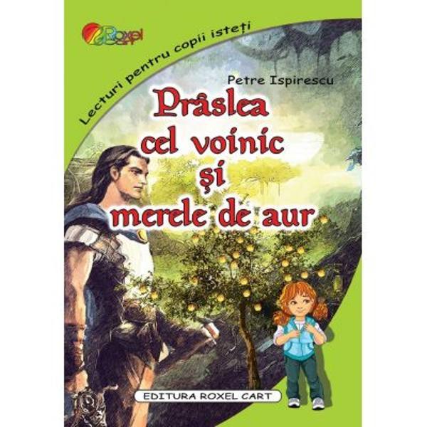 Povestea lui Prâslea spus&259; de Petre Ispirescu unul dintre cele mai frumoase basme populare române&537;ti a modelat în timp multiple genera&539;ii de tineri cititori oferindu-le modele morale absolute dar &537;i repere etice &537;i estetice
