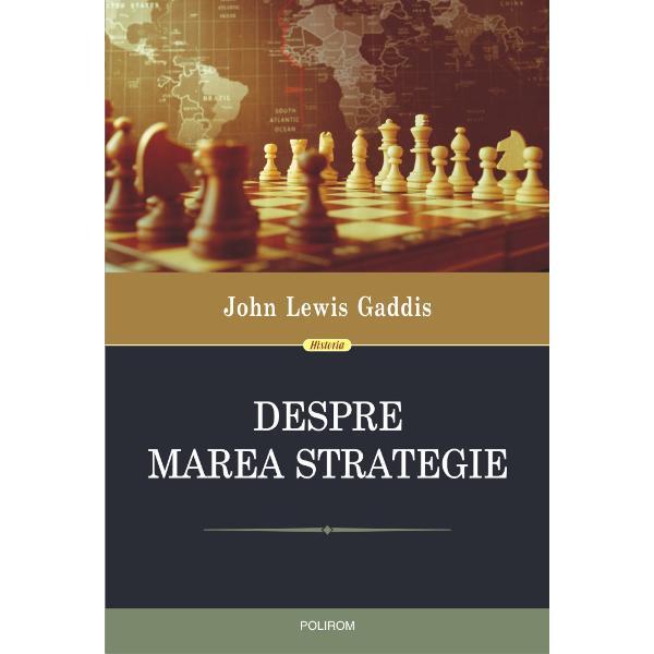 ÎnDespre marea strategie John Lewis Gaddis prezint&259; teoria &537;i practica marii strategii din Antichitate pîn&259; la al Doilea R&259;zboi Mondial avînd ca surse clasici ai istoriografiei de la Herodot la Tucidide ai gîndirii strategice de la Sun Tzu la Clausewitz &537;i ai gîndirii politice de la Machiavelli la Isaiah Berlin dar &537;i scrierile Sfîntului Augustin sau nemuritorul romanR&259;zboi &537;i