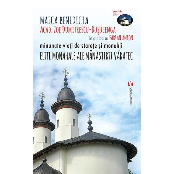 A treia si ultima parte a dialogurilor cu Acad Zoe Dumitrescu-Busulenga despre Manastirea