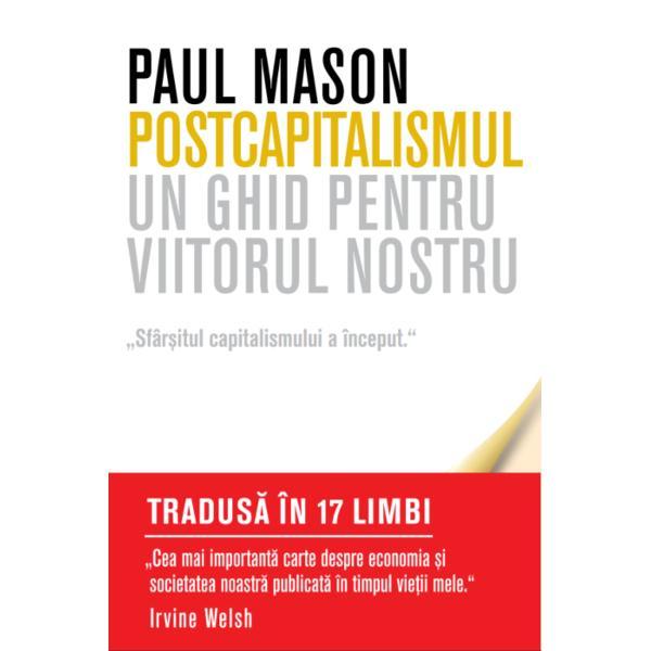 De-a lungul ultimelor dou&259; secole capitalismul a suferit schimb&259;ri permanente în urma c&259;rora s-a reorganizat &537;i a devenit întotdeauna mai puternic Analizând aceast&259; istorie zbuciumat&259; Paul Mason sus&539;ine c&259; suntem la un pas de o schimbare uria&537;&259; &537;i atât de profund&259; încât de data aceasta însu&537;i capitalismul sistemul extrem de complex pe baza c&259;ruia func&539;ioneaz&259;