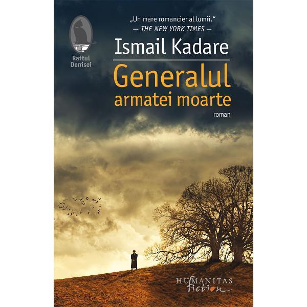 Cel mai cunoscut roman al lui Ismail Kadare tradus în peste 40 de &539;&259;riGeneralul armatei moarteeste o cutremur&259;toare poveste atemporal&259; despre vinov&259;&539;ie – personal&259; &537;i colectiv&259; – &537;i destin definitorie pentru întreaga opera a scriitorului albanez În 1983 a fost ecranizat în regia lui Luciano Tovoli avându-i în distribu&539;ie pe Marcello Mastroianni Michel