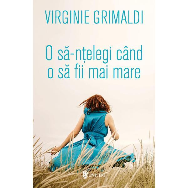 Primele romane ale autoarei Virginie Grimaldi n&259;scut&259; în 1977 &537;i laureat&259; a premiului E-crire Auféminin în 2014 au fost toate bestselleruri Prima zi din restul vie&539;ii mele O s&259;-n&539;elegi când o s&259; fii mai mare Parfumul fericirii e mai puternic în ploaie Era &537;i timpul s&259; aprind iar steleleÎn 2018 ocupa locul 6 cu peste 600000 exemplare vândute în Top 10 al romancierilor francezi care au