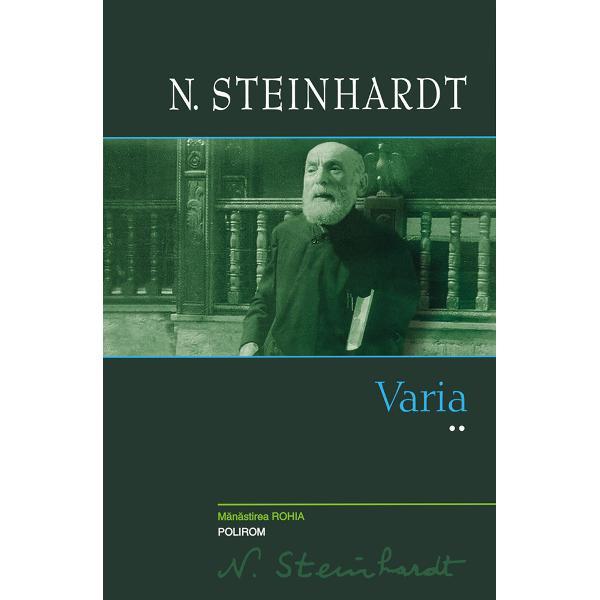 """Opera integral&259; N Steinhardt este publicat&259; în coeditare cu M&259;n&259;stirea """"Sfînta Ana"""" Rohia""""Volumul reune&537;te texte publicate în reviste dar &537;i în volume postume neincluse în Integral&259; convorbiri tablete radiofonice &537;i texte inedite g&259;site între manuscrisele din chilia lui Steinhardt de la M&259;n&259;stirea «Sfînta Ana» din Rohia Evreu botezat"""