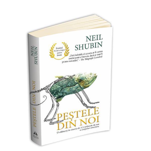 Bucurandu-se de recenzii remarcabile profesorul paleontologul si autorul Neil Shubin ofera in Pestele din noi o monografie care trateaza istoria evolutiei intr-un stil narativ relaxat si amuzant dar si extrem de bine documentat si explicat Pornind pe urmele evolutiei ne intoarcem in timp cu milioane de ani studiem fosile si ADN afland astfel ca mainile noastre sunt similare inotatoarelor de peste capul nostru are structura unui peste fara maxilare de mult disparut si ca genomul uman