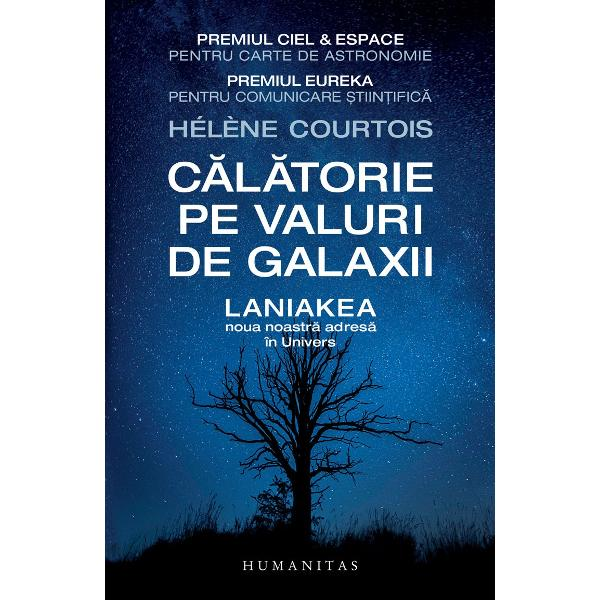 """Prefa&355;&259; de Françoise Combes membr&259; a Academiei Franceze de &350;tiin&355;eTraducere de Dan DaiaPremiul """"Ciel & Espace"""" pentru carte de astronomie  Premiul """"Eureka"""" pentru comunicare &537;tiin&539;ific&259;Cosmografii cei care alc&259;tuiesc h&259;r&539;ile cosmosului sunt adev&259;ra&539;ii exploratori ai zilelor noastre Ei studiaz&259; structura universului"""