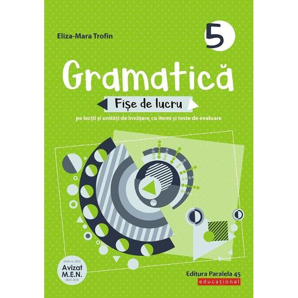 Avizat MEN conform OM nr 30228012018Gramatic&259; Fi&351;e de lucru pentru clasa a 5-a este o lucrare conceput&259; în conformitate cu noua program&259; pentru limba &351;i literatura român&259; Culegerea este util&259; elevilor indiferent de manualul pentru care s-a optat la clas&259;Este o lucrare complex&259; dedicat&259; în primul rând orelor de limba român&259; al c&259;rei scop