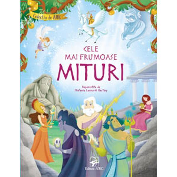 O carte minunat&259; ce con&539;ine ilustra&539;ii superbe &537;i personaje de neuitat care îi vor conduce pe micii cititori în lumea nemuritoarelor mituri Volumul cuprinde 14 texte Originea zeilor; Zeii din Olimp; Pandora &537;i Prometeu; Demeter &537;i Persefona; Labirintul Minotaurului; Flautul lui Pan; Aventurile lui Herakles; Regele Midas; Perseu &537;i Meduza; Pegas &537;i Belerofon; Iason &537;i argonau&539;ii; Eris &537;i m&259;rul