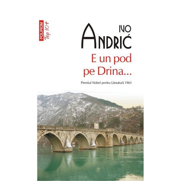 Premiul Nobel pentru Literatur&259; 1961Traducere &351;i note de Gellu Naum &351;i Ioana G SeberLa jum&259;tatea secolului al XVI-lea un pa&351;&259; d&259; porunc&259; s&259; se ridice un pod peste Drina rîul care str&259;bate or&259;&351;elul bosniac Vi&351;egrad A&351;a începe istoria – cu pietre albe aduse de departe &351;i cu munc&259; zdrobitoare Pîn&259; la Primul R&259;zboi Mondial podul acesta