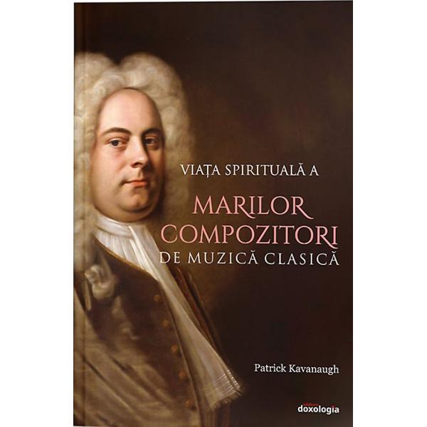 Muzica are atâtea calit&259;&539;i spirituale încât nu ar trebui s&259; ne surprind&259; faptul c&259; numero&537;i compozitori au avut o credin&539;&259; puternic&259; &536;i totu&537;i acesta este un subiect rareori adus în discu&539;ie în biografiile marilor muzicieni &537;i compozitori Oamenii ascult&259; muzic&259; citesc despre muzicieni &537;i pot studia literatura muzical&259; ani de zile f&259;r&259; a cunoa&537;te ceva despre