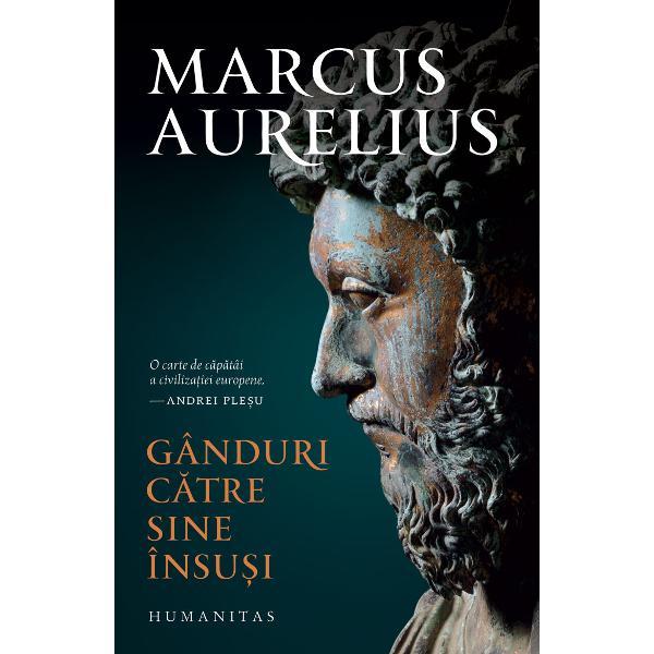 """""""O carte de c&259;p&259;tâi a civiliza&355;iei europene"""" — ANDREI PLE&350;U""""Cu ani în urm&259; am cump&259;rat o edi&355;ie veche din Marc Aureliu care purta urm&259;toarea dedica&355;ie «S&259;-&355;i fie prieten în ceasurile grele &351;i s&259; te sprijine cum m-a sprijinit pe mine» Nu cred c&259; i se poate face unei c&259;r&355;i un elogiu mai frumos decât acest «prieten în"""