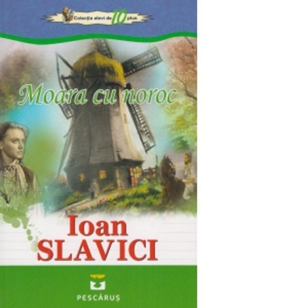Proza lui Ioan Slavici 1848-1925 contureaza o fresca a moravurilor si a comportamentului specifice locuitorilor din Ardeal o lume in care triumfa binele si adevarul cinstea si dreptatea cumpatarca si iubirea de oameni norme etice pe care omul trebuie sa le respecte