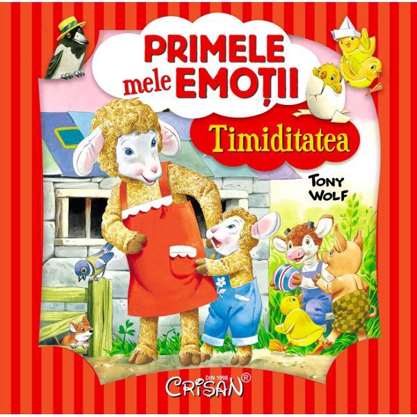 Cinci povestioare cu animale simpatice me&537;te&537;ugit ilustrate de Tony Wolf îi înva&539;&259; pe cei mici ce este timiditatea