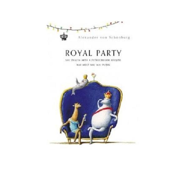 """Ingredientele capitale ale unei petreceri sunt invita&539;iiV&259; mai aduce&539;i aminte de ultimul party cu adev&259;rat sublim la care a&539;i participat Înseamn&259; c&259; nici nu a fost vreo reu&537;it&259;O introducere în arta conversa&355;iei • Cum s&259; ie&351;i """"frumos"""" la mas&259; &351;i alte proaste obiceiuri • Secretul reginei – despre amuzamentul monarhic • Cum s&259; te pui într-o"""