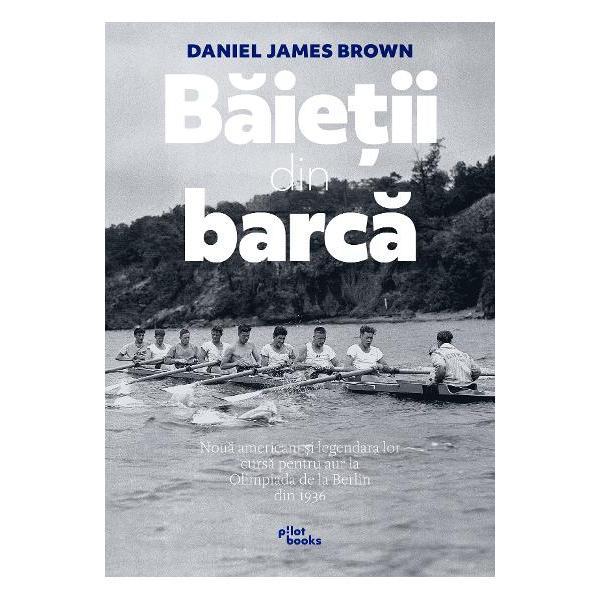 Baietii din barca Noua americani si legendara lor cursa pentru aur la Olimpiada de la Berlin din 1936La Olimpiada de la Berlin din 1936 noua baieti proveniti din familii de muncitori din vestulamerican reusesc la sfarsitul unei curse infernale de canotaj sa castige medalia de aursub privirile furioase ale lui Hitler si ale ministrilor sai Daniel James Brown spune povestea incredibila a echipei americane de 81 la