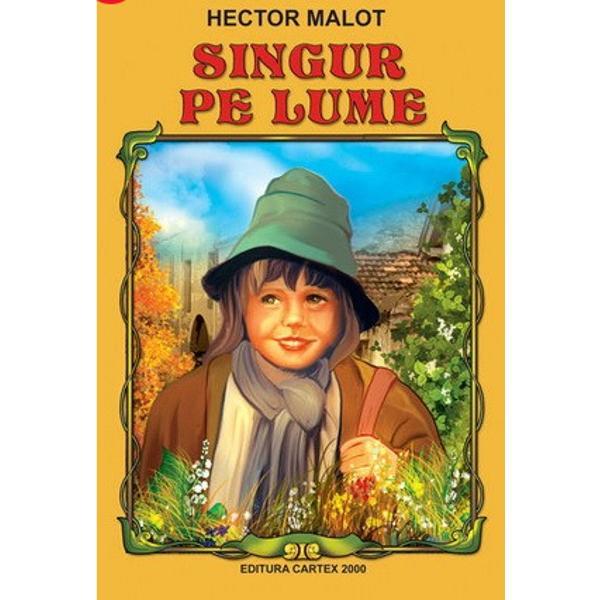 """Hector Malot a fost unul dintre cei mai cunoscu&355;i scriitori franceziA scris mai multe romane dar este cunoscut mai ales pentru romanul """"Singur pe lume"""" A fost dedicat fiicei lui Lucie """"În timp ce scriam aceast&259; carte m&259; gândeam tot timpul la tine copila mea &351;i numele t&259;u îmi venea în fiecare clip&259; pe buze O s&259;-i plac&259; lui Lucie O va interesa pe Lucie…"""" se întreba Hector"""