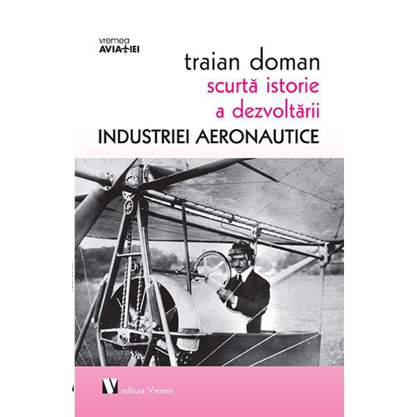 O carte necesar&259; tuturor celor pasiona&539;i de industria zborului Pornind de la legende &537;i mituri despre visul omului de a zbura &537;i mergând pân&259; în zilele noastre Traian Doman face o trecere în revist&259; pe în&539;elesul tuturor a oamenilor mari ce au influen&539;at decisiv aceast&259; industrie Leonardo da Vinci Hermann Oberth Charles Lidbergh Traian Vuia Aurel Vlaicu Henri Coand&259; &537;i al&539;ii La finalul