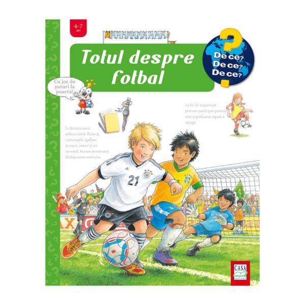 """CarteaTotul despre fotbalîi c&259;l&259;uze&351;te pe micii cititori în lumea fascinant&259; a fotbalului Bogat ilustrat&259; cu deja binecunoscutele ferestre explicative ea ofer&259; cuno&351;tin&355;e despre originile jocului reguli dup&259; care se joac&259; a&351;a-numitul """"sport rege"""" terenul de joc îndatoririle juc&259;torilor &351;i ale arbitrilor Apoi prezint&259; echipamentul juc&259;torilor tehnicile"""