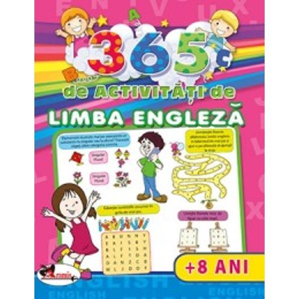 """365 de activitati de limba engleza  8 aniAceasta carte face parte din colectia """"365 de activitati"""" pentru copiii de peste 8 ani si reprezinta un mod placut de a completa cunostintele dobandite in clasele primare Copii pot lucra exercitiu cu exercitiu tot timpul anului parcurgand diverse etape de dificultate Acest titlu plin de ilustratii extrem de atractive le ofera exercitii care ii vor provoca sa descopere tainele vocabularului si"""