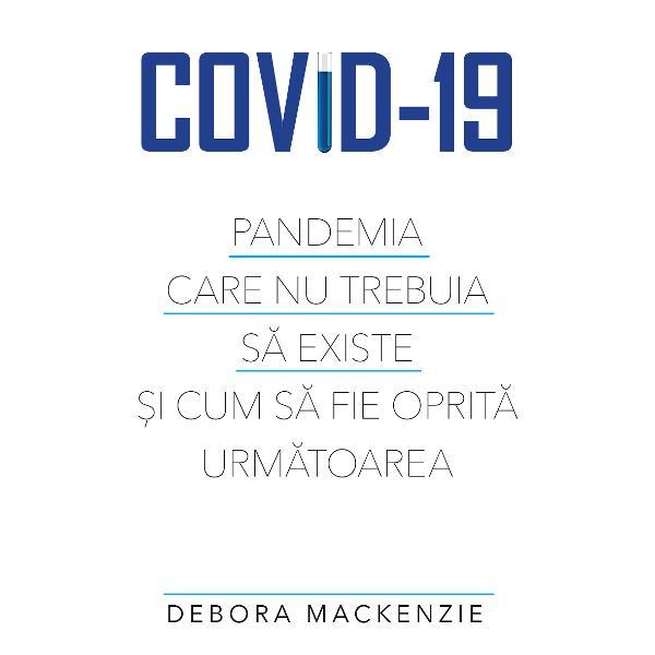 Într-un stil captivant &537;i accesibil Debora MacKenzie jurnalist&259; cu experien&539;&259; în domeniul medical ne dezv&259;luie &537;ocanta poveste despre cum a putut ap&259;rea pandemia Covid-19 cu un accent puternic pe ceea ce trebuie s&259; întreprind&259; omenirea pentru ca a&537;a ceva s&259; nu se mai întâmpleÎn ultimii 30 de ani de epidemii &537;i pandemii variate am înv&259;&539;at fiecare dintre