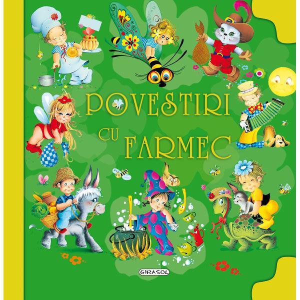 In acesta carte minunata va veti intalni cu fetite care viziteaza Tara Minunilor gaini care fac oua de aur motani incaltati&8230; si din cer va ploua cu stele Tot ce va imaginati veti gasi in aceaste Povestiri cu farmec
