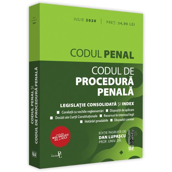 CODUL PENAL SI CODUL DE PROCEDURA PENALA IULIE 2020INCLUDE&9679; corelatii cu vechile reglementari&9679; dispozitii de aplicare&9679; decizii ale Curtii Constitutionale&9679; recursuri in interesul legii&9679; hotarari prealabile&9679; dispozitii conexe&9679; indexEditia a 16-a a lucrariiCodul penal si Codul de procedura penala iulie 2020 tiparita pe hartie alba de calitate superioara