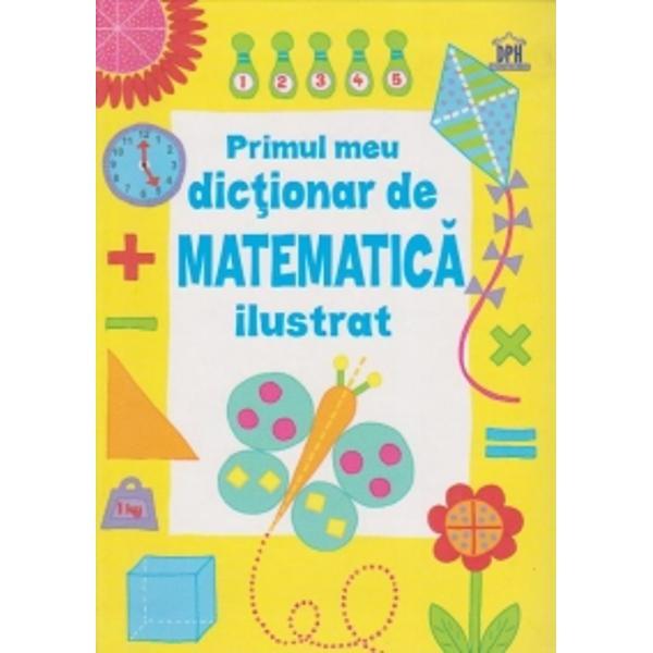 Pornind chiar de la inceput cu numerele si numaratul aceasta carte ghideaza copiii si parintii cu blandete si acuratete printre concepte esentiale de matematica necesare in primii ani de scoala Cititorii o pot folosi ca un dictionar sau ca pe un manual pentru a-si dezvolta pas cu pas cunostintele si abilitatile  Definitii clare pentru aproape 500 de termeni si concepte cheie Sute de ilustratii istete si exemple utile Link-uri spre cele mai bune site-uri