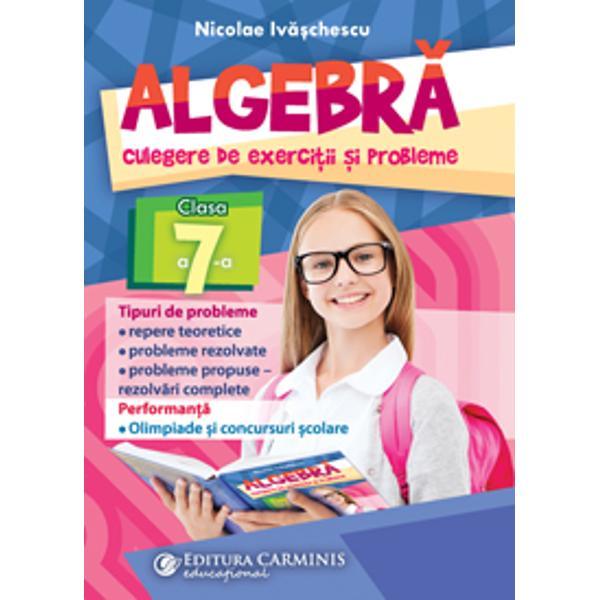"""Lucrarea """"Algebr&259; Culegere de exerci&355;ii &351;i probleme Clasa a 7-a"""" este în conformitate cu programa analitic&259; în vigoare &351;i în acela&351;i timp completeaz&259; manualele existente putând fi folosit&259; la clas&259; în alternan&355;&259; cu acestea– Se adreseaz&259; tuturor elevilor de clasa a VII-a &351;i nu numai profesorilor– Autorul a publicat peste 60 de culegeri de exerci&355;ii"""