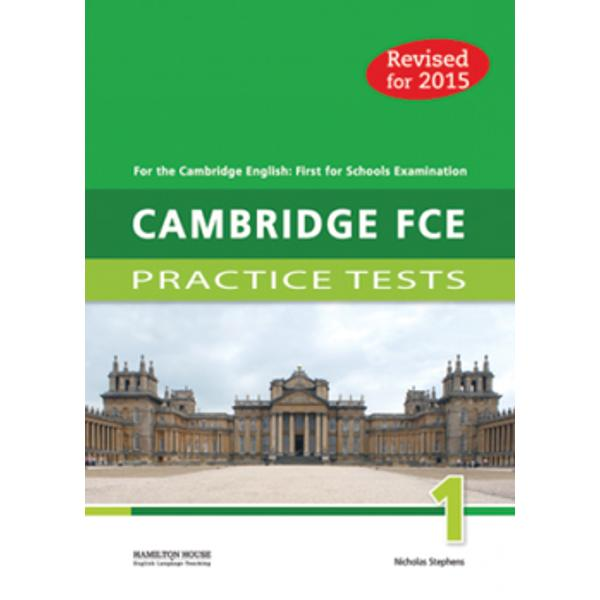 Cambridge First Certificate Practice Testshave been revised for the 2015 Cambridge English First for Schools examination The tests have been designed to familiarise students with the exact format of the new examination as well as to expand their vocabulary and to improve the skills required to pass the examinationCambridge FCE for Schools Practice Testscontain• six complete practice tests for the 2015