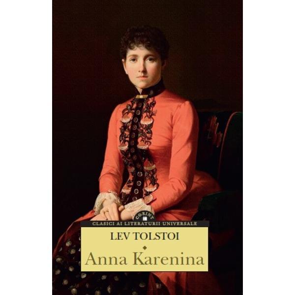 """Colec&539;ia Corint Clasici ai literaturii universale se extinde cu o nou&259; capodoper&259; rus&259;Anna Kareninade Lev Tolstoi""""Ca oper&259; de art&259;Anna Kareninaeste perfec&539;iunea pur&259; Nicio oper&259; literar&259; european&259; din epoca noastr&259; nu poate m&259;car s&259; se apropie cât de cât de"""