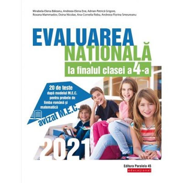 Avizat MECLucrarea de fa&355;&259; se adreseaz&259; elevilor de clasa a 4-a &238;n vederea sus&355;inerii cu succes a probei de evaluare a competen&355;elor generale &351;i specifice la finalul anului &351;colar Proba const&259; &238;n administrarea a dou&259; teste viz&226;nd evaluarea competen&355;elor de &238;n&355;elegere a textului scris &238;n limba rom&226;n&259; &351;i evaluarea competen&355;elor de matematic&259; Testele propuse respect&259;