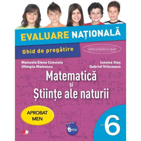 Setul con&539;ineGhidul de preg&259;tirepentru Evaluarea Na&539;ional&259; – Matematic&259; &537;i &536;tiin&539;eale naturii clasa a VI-a cuprinde- 20 de teste pentru a te preg&259;ti în vederea sus&539;inerii Evalu&259;rii Na&539;ionale de la sfâr&537;itulclasei a VI-a- sugestii de rezolvareCaiet de evaluarepentru Evaluarea Na&539;ional&259; – Matematic&259;