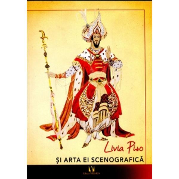Prin generoasa &537;i nobila implicare a maestrului Ion Piso tenor cu str&259;lucit&259; carier&259; &537;i prestigiu interna&539;ional ni se ofer&259; &537;ansa unei emo&539;ionante întâlniri cu superbele ramifica&539;ii ale unei complexe &537;i impresionante opere scenografice prin care Livia Piso &537;i-a câ&537;tigat loc memorabil în eternul românesc &537;i universal E ofranda unui spirit cultivat care a configurat imagini &537;i