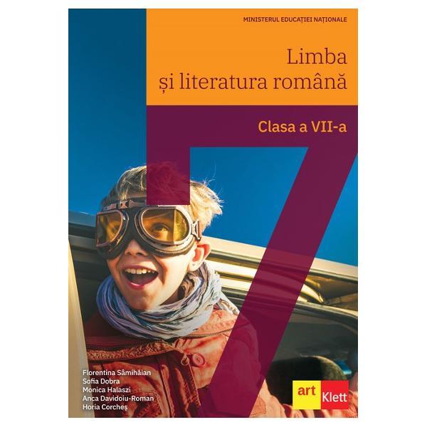 Limba si literatura român&259; Manual pentru clasa a VII-a- CÂ&536;TIG&258;TOR al Licita&539;iei din 2019Ne-am propus s&259; scriem un manual deopotriv&259; prietenos &537;i serios cu ajutorul c&259;ruia elevii s&259; în&539;eleag&259; c&259; a