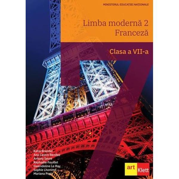 Manualul Limba modern&259; 2 – Limba francez&259; pentru clasa a VII-a CÂ&536;TIG&258;TOR al Licita&539;iei din 2019ManualulLimba modern&259; 2 – Francez&259; Clasa a VII-aeste un manual conceput în Fran&539;a de c&259;tre nativi franceziManualul respect&259; specifica&539;iile Programei de limba francez&259; pentru clasa a VII-a limba modern&259; 2 atât în privin&539;a competen&539;elor generale