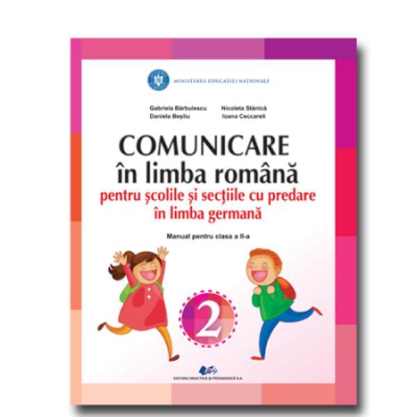Manual comunicare in limba romana clasa a II a pentru scolile si sectiile cu pred in limba germana