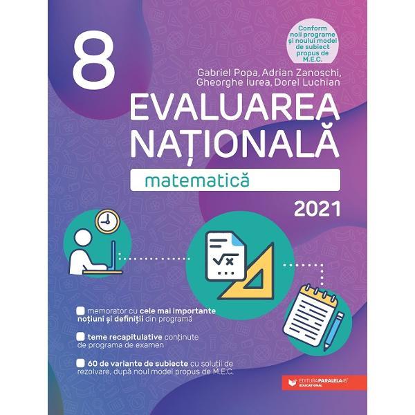 LucrareaMatematic&259; Evaluarea Na&355;ional&259; 2021vine în întâmpinarea a&537;tept&259;rilor elevilor &537;i profesorilor care se afl&259; pe traseul preg&259;tirii Evalu&259;rii Na&355;ionale 2021 în contextul parcurgerii unei noi programe &537;colare pentru gimnaziu &537;i al lans&259;rii unui nou format al subiectului de examenAvând în vedere competen&355;ele vizate prin programa de examen precum