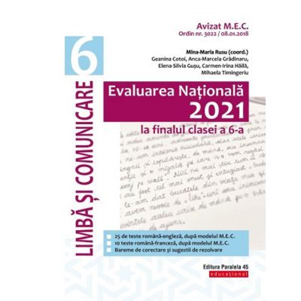 Avizat MEN conform OM nr 30228012018Lucrarea de fa&355;&259; se adreseaz&259; elevilor de clasa a 6-a care la finalul anului &351;colar vor sus&355;ine proba de &8222;Limb&259; &351;i comunicare&8221; din cadrul Evalu&259;rii Na&355;ionale Elaborat&259; &238;n conformitate cu programele &351;colare &238;n vigoare cartea cuprinde 35 de teste de evaluare transdisciplinar&259; 25 teste Rom&226;n&259;-Englez&259; &351;i 10 teste